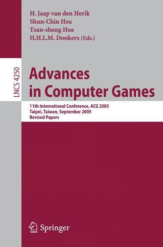 Advances in Computer Games: 11th International Conference, ACG 2005, Taipei, Taiwan, September 6-8, 2005. Revised Papers - Theoretical Computer Science and General Issues 4250 (Paperback)