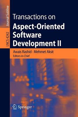 Transactions on Aspect-Oriented Software Development II: Focus: AOP Systems, Software and Middleware - Lecture Notes in Computer Science 4242 (Paperback)
