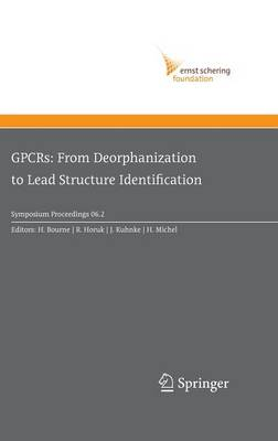 GPCRs: From Deorphanization to Lead Structure Identification - Ernst Schering Foundation Symposium Proceedings 2006/2 (Hardback)