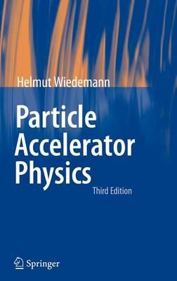 Particle Accelerator Physics (Hardback)