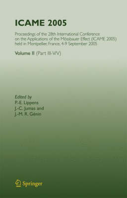 ICAME 2005: Proceedings of the 28th International Conference on the Applications of the Moessbauer Effect (ICAME 2005) held in Montpellier, France, 4-9 September 2005, Volume II ( Part III-V/V) (Hardback)