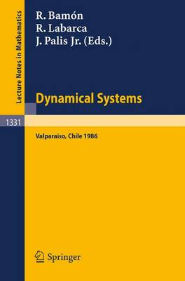 Dynamical Systems: Valparaiso. Proceedings of a Symposium Held in Valparaiso, Chile, Nov. 24-29, 1986 - Lecture Notes in Mathematics No. 1331 (Paperback)