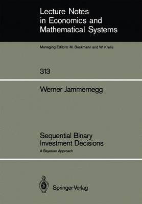 Sequential Binary Investment Decisions: A Bayesian Approach - Lecture Notes in Economics and Mathematical Systems 313 (Paperback)