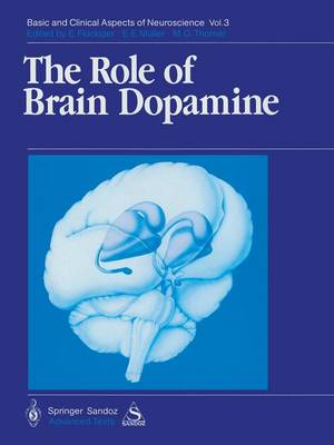 The Role of Brain Dopamine - Basic and Clinical Aspects of Neuroscience 3 (Paperback)