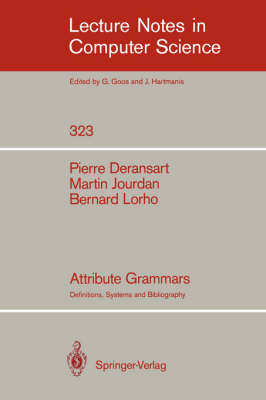 Attribute Grammars: Definitions, Systems and Bibliography - Lecture Notes in Computer Science 323 (Paperback)