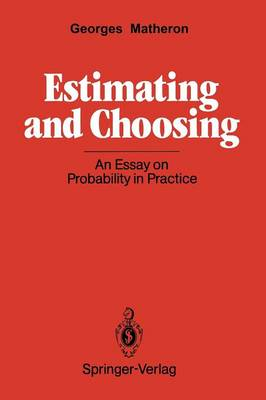 Estimating and Choosing: An Essay on Probability in Practice (Paperback)