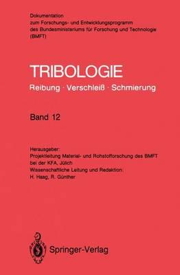 Tribologie: Reibung * Verschleiss * Schmierung - Tribologie: Reibung, Verschleiss, Schmierung 12 (Paperback)