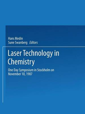 Laser Technology in Chemistry: One Day Symposium in Stockholm on November 10, 1987 (Paperback)