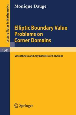 Elliptic Boundary Value Problems on Corner Domains: Smoothness and Asymptotics of Solutions - Lecture Notes in Mathematics 1341 (Paperback)