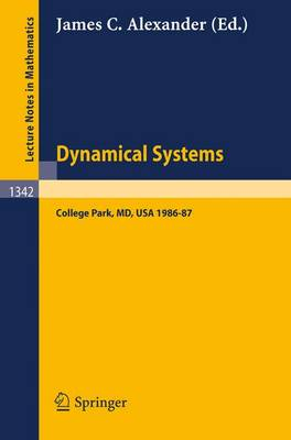 Dynamical Systems: Proceedings of the Special Year Held at the University of Maryland, College Park, 1986-87 - Lecture Notes in Mathematics 1342 (Paperback)