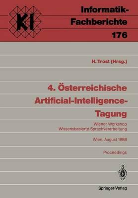 Artificial-Intelligence: Wiener Workshop Wissensbasierte Sprachverarbeitung Wien, 29.-31. August 1988 Proceedings - Informatik-Fachberichte 176 (Paperback)