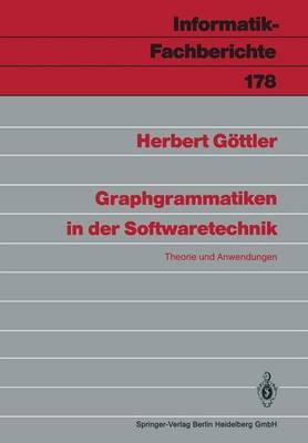 Graphgrammatiken in Der Softwaretechnik: Theorie Und Anwendungen (Paperback)