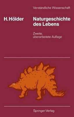 Naturgeschichte des Lebens - Verstandliche Wissenschaft 93 (Paperback)