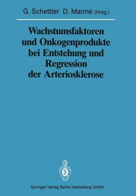 Wachstumsfaktoren Und Onkogenprodukte Bei Entstehung Und Regression Der Arteriosklerose - Sitzungsberichte Der Heidelberger Akademie Der Wissenschafte 1988 / 198 (Paperback)