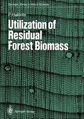 Utilization of Residual Forest Biomass - Springer Series in Wood Science (Hardback)