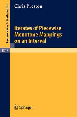Iterates of Piecewise Monotone Mappings on an Interval - Lecture Notes in Mathematics 1347 (Paperback)