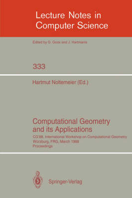 Computational Geometry and its Applications: CG '88 International Workshop on Computational Geometry Wurzburg, FRG, March 24-25, 1988. Proceedings - Lecture Notes in Computer Science 333 (Paperback)