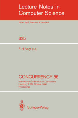 Concurrency 88: International Conference on Concurrency Hamburg, FRG, October 18-19, 1988. Proceedings - Lecture Notes in Computer Science 335 (Paperback)