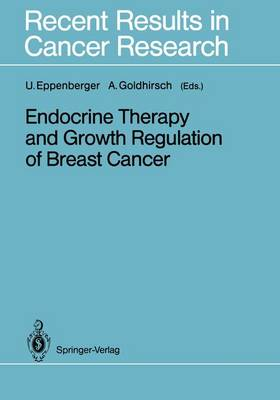 Endocrine Therapy and Growth Regulation of Breast Cancer - Recent Results in Cancer Research 113 (Hardback)