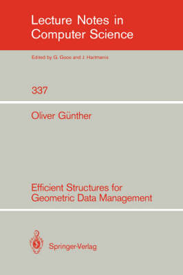 Efficient Structures for Geometric Data Management - Lecture Notes in Computer Science 337 (Paperback)