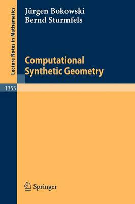 Computational Synthetic Geometry - Lecture Notes in Mathematics 1355 (Paperback)