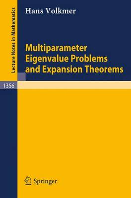 Multiparameter Eigenvalue Problems and Expansion Theorems - Lecture Notes in Mathematics 1356 (Paperback)