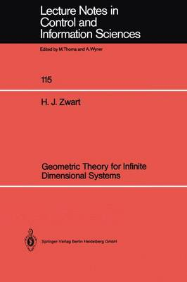Geometric Theory for Infinite Dimensional Systems - Lecture Notes in Control and Information Sciences 115 (Paperback)