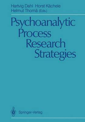 Psychoanalytic Process Research Strategies: 8th Workshop on Empirical Research in Psychoanalysis : Revised Papers (Hardback)