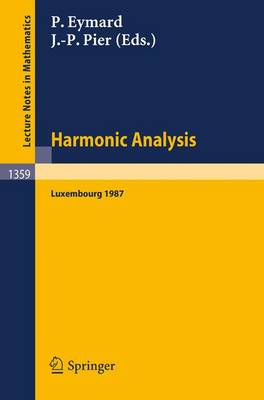 Harmonic Analysis: Proceedings of the International Symposium, held at the Centre Universitaire of Luxembourg, September 7-11, 1987 - Lecture Notes in Mathematics 1359 (Paperback)
