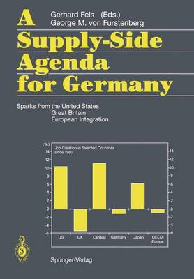 A Supply-Side Agenda for Germany: Sparks from the United States, Great Britain, European Integration (Hardback)
