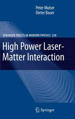 High Power Laser-Matter Interaction - Springer Tracts in Modern Physics 238 (Hardback)