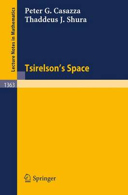 Tsirelson's Space - Lecture Notes in Mathematics 1363 (Paperback)