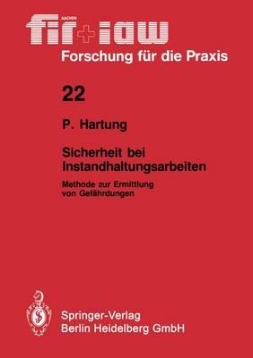 Sicherheit bei Instandhaltungsarbeiten - Fir+Law Forschung fur die Praxis 22 (Paperback)