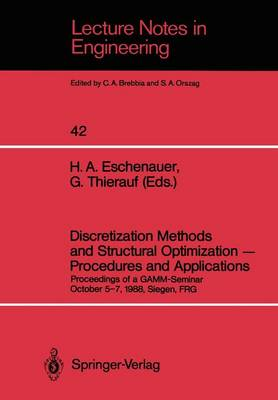 Discretization Methods and Structural Optimization - Procedures and Applications: Proceedings of a GAMM-Seminar October 5-7, 1988, Siegen, FRG - Lecture Notes in Engineering 42 (Paperback)