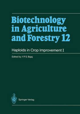 Haploids in Crop Improvement I: From Fundamentals to Quantum Computing - Biotechnology in Agriculture and Forestry 12 (Hardback)