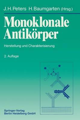 Monoklonale Antik rper: Herstellung Und Charakterisierung (Paperback)