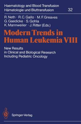 Modern Trends in Human Leukemia VIII: New Results in Clinical and Biological Research Including Pediatric Oncology - Haematology and Blood Transfusion   Hamatologie und Bluttransfusion 32 (Paperback)