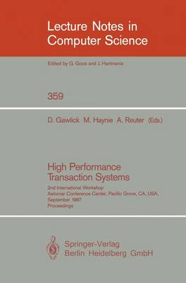 High Performance Transaction Systems: 2nd International Workshop, Asilomar Conference Center, Pacific Grove, CA, USA, September 28-30, 1987. Proceedings - Lecture Notes in Computer Science 359 (Paperback)