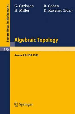 Algebraic Topology: Proceedings of an International Conference held in Arcata, California, July 27 - August 2, 1986 - Lecture Notes in Mathematics 1370 (Paperback)