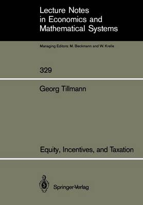 Equity, Incentives, and Taxation - Lecture Notes in Economics and Mathematical Systems 329 (Paperback)