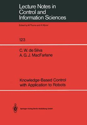 Knowledge-Based Control with Application to Robots - Lecture Notes in Control and Information Sciences 123 (Paperback)
