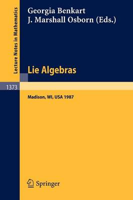 Lie Algebras: Madison 1987. Proceedings of a Workshop held in Madison, Wisconsin, August 23-28, 1987 - Lecture Notes in Mathematics 1373 (Paperback)