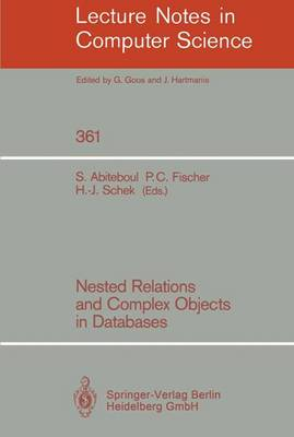 Nested Relations and Complex Objects in Databases - Lecture Notes in Computer Science 361 (Paperback)