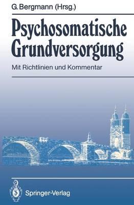Psychosomatische Grundversorgung - Brucken von der Psychosomatik zur Allgemeinmedizin (Paperback)
