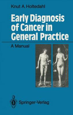 Early Diagnosis of Cancer in General Practice: A Manual (Paperback)