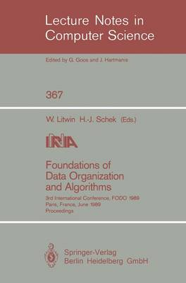 Foundations of Data Organization and Algorithms: 3rd International Conference, FODO 1989, Paris, France, June 21-23, 1989. Proceedings - Lecture Notes in Computer Science 367 (Paperback)
