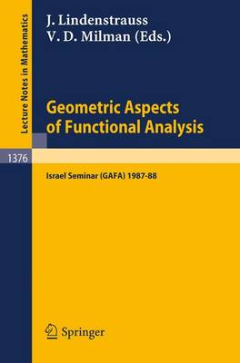 Geometric Aspects of Functional Analysis: Israel Seminar (GAFA) 1987-88 - Lecture Notes in Mathematics 1376 (Paperback)