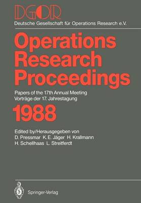 Dgor: Papers of the 17th Annual Meeting / Vortrage Der 17. Jahrestagung 1988 - Operations Research Proceedings (Paperback)