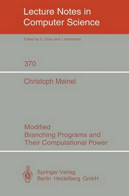 Modified Branching Programs and Their Computational Power - Lecture Notes in Computer Science 370 (Paperback)