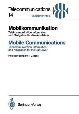 Mobilkommunikation / Mobile Communications: Telekommunikation, Information Und Navigation Fur Den Autofahrer / Telecommunication, Information and Navigation for the Car Driver - Telecommunications 14 (Paperback)